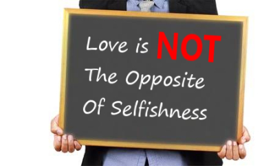 Love And Selfishness Go Together
